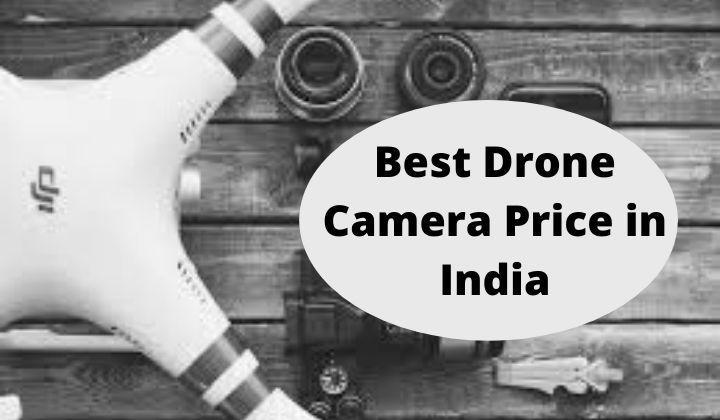 Best Drone Camera Price in India