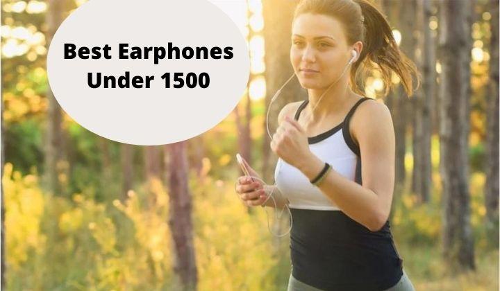 Best Earphones Under 1500