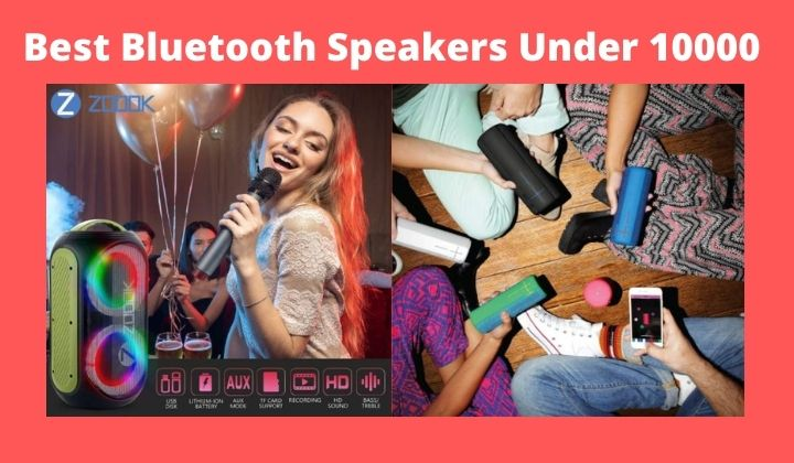Best Bluetooth Speakers Under 10000 Portable Speakers In Good Budget 2021