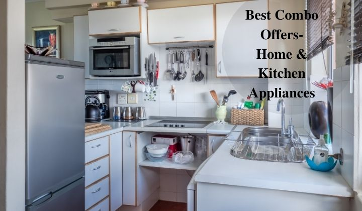 best combo offers home and kitchen appliances