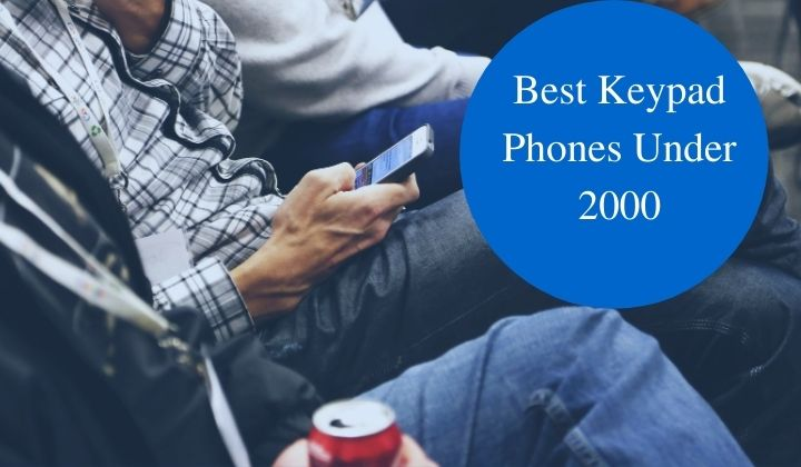 best keypad phones under 2000