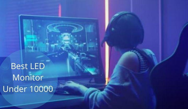 best led monitor under 10000