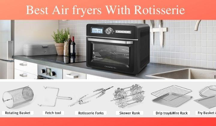 Best air fryers with Rotisserie