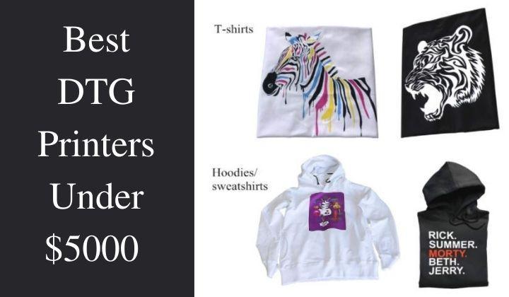 Best DTG Printers Under $5000
