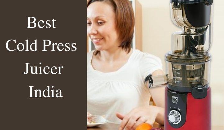 Best Cold Press Juicer India