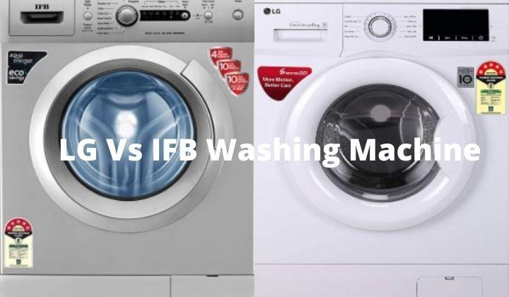 LG Vs IFB washing machine